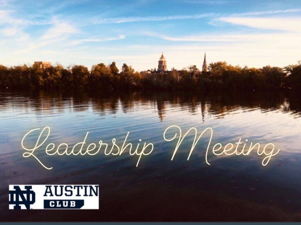 Image of Notre Dame du Lac with text of Leadership Meeting and ND Club of Austin logo