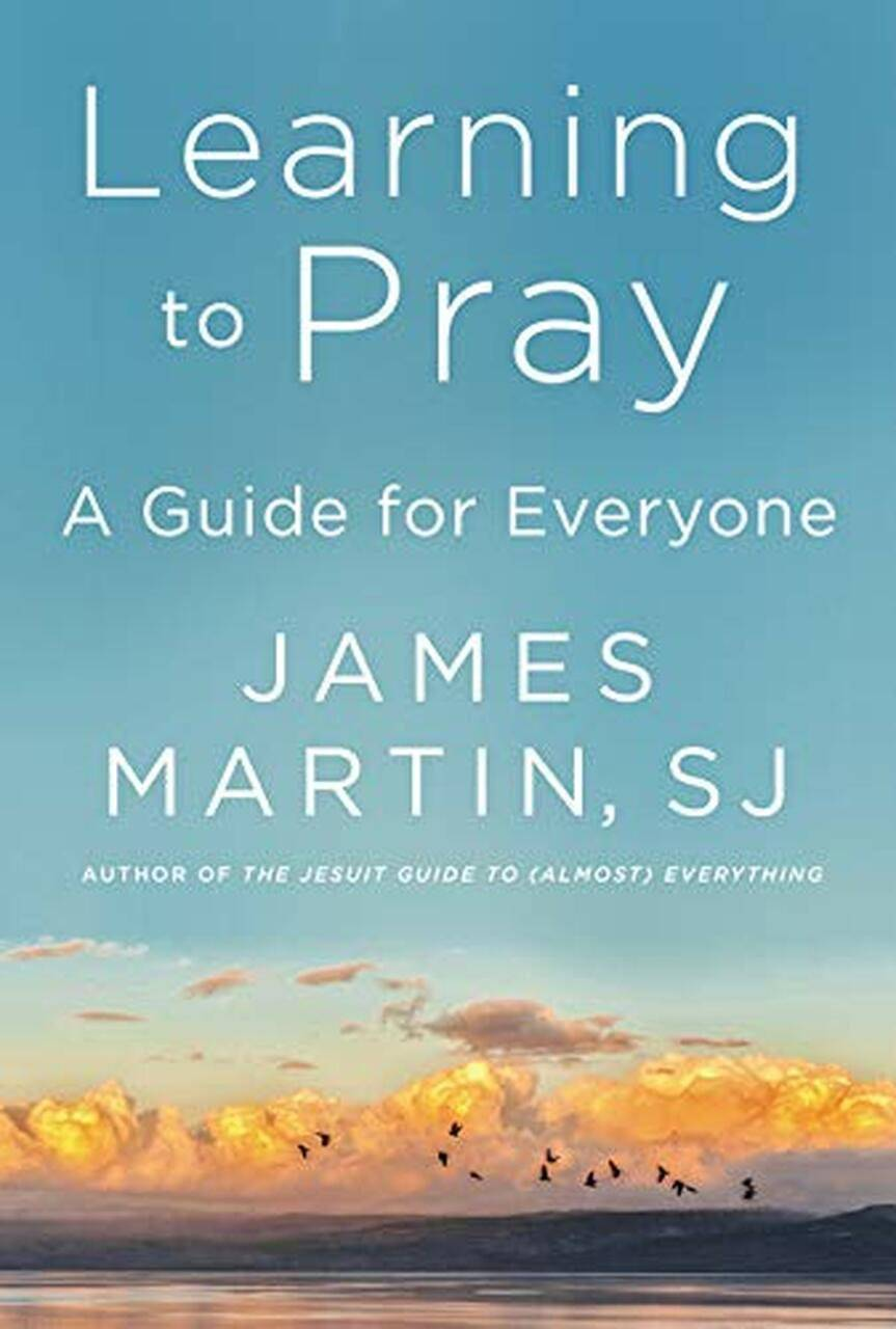 Book Cover of Learning to Pray A Guide for Everyone by James Martin, SJ