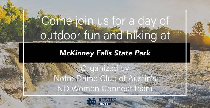 Event banner of image of McKinney Falls State Park stating Come join us for a day of outdoor fund and hiking organized by NDCoA Women Connect team