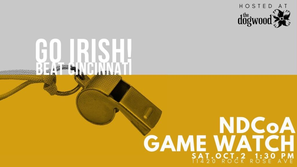Notre Dame Club of Austin Game Watch vs Cincinnati Grey and Gold with whistle and Dogwood logo